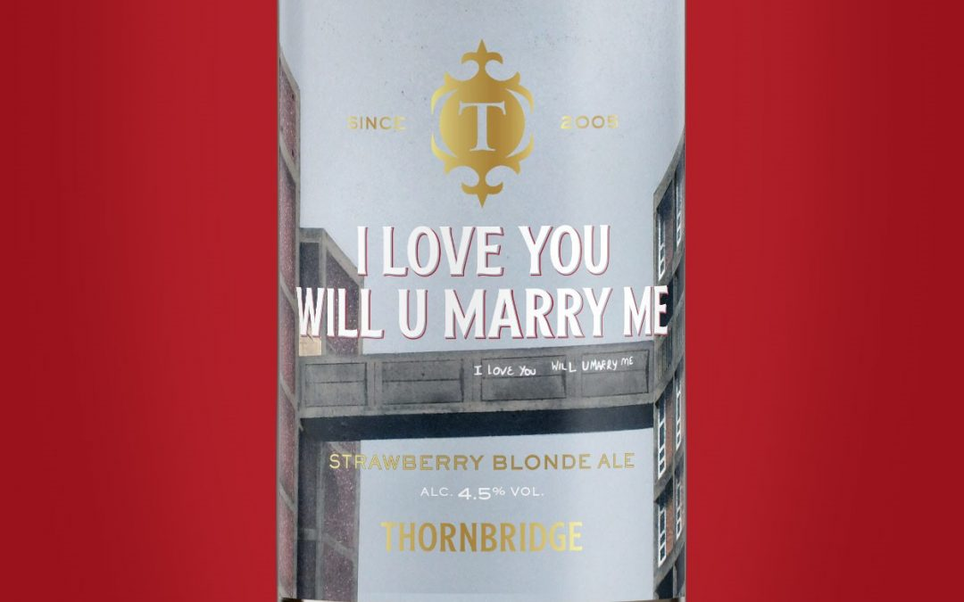 Sheffield Brewery Relaunches 'I Love You, Will U Marry Me' Beer