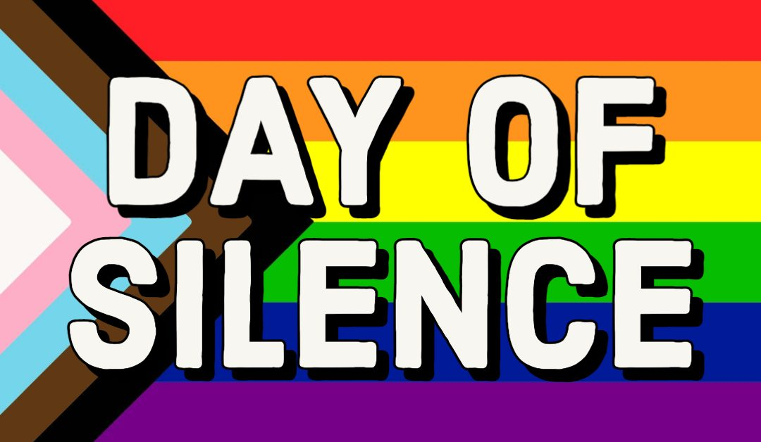 The Day of Silence: Support The LGBTQ+ Community This Friday